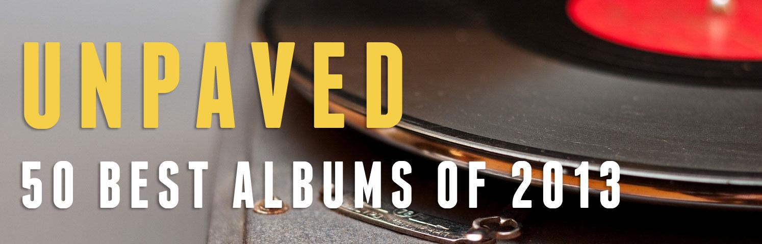 unpaved best albums 2013