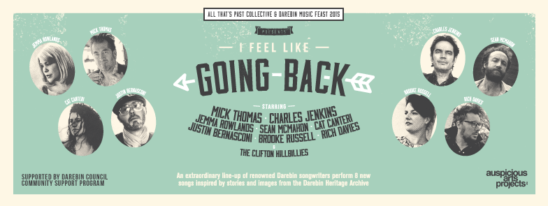 "ALL THAT'S PAST COLLECTIVE & DAREBIN MUSIC FEAST PRESENT: ""I FEEL LIKE GOING BACK"""